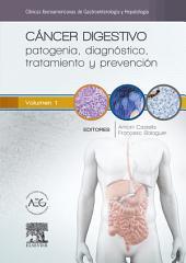Cáncer digestivo: patogenia, diagnóstico, tratamiento y prevención: Clínicas Iberoamericanas de Gastroenterología y Hepatología, Volumen 1