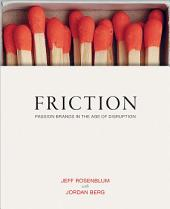 Friction – Passion Brands in the Age of Distruption