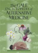 The Gale Encyclopedia of Alternative Medicine  D K PDF