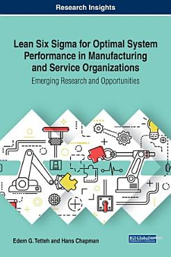 Lean Six Sigma for Optimal System Performance in Manufacturing and Service Organizations  Emerging Research and Opportunities PDF