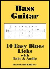 Bass Guitar: 10 Easy Blues Licks