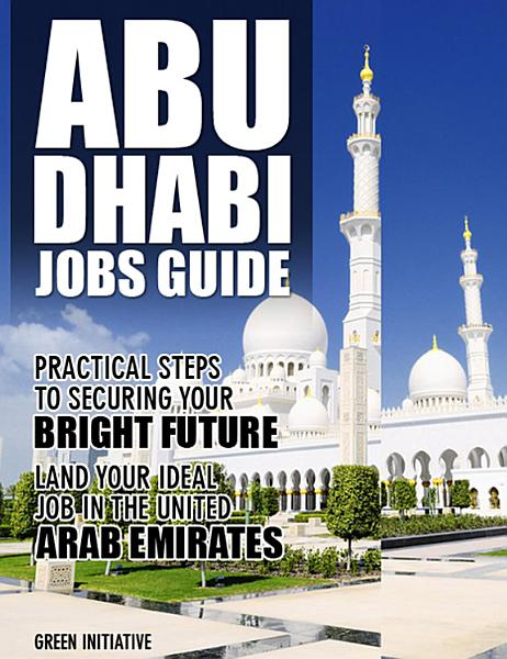 Abu Dhabi Job Guide Step By Step Guide To Landing Your Ideal Job In Abu Dhabi