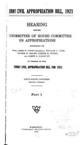 Sundry Civil Appropriation Bill, 1921: Hearing Before Subcommittee of House Committee on Appropriations ... in Charge of the Sundry Civil Appropriation Bill for 1921. Sixty-sixth Congress, Second Session ...