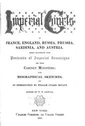 Imperial Courts of France, England, Russia, Prussia, Sardinia, and Austria: Richly Illustrated with Portraits of Imperial Sovereigns and Their Cabinet Ministers