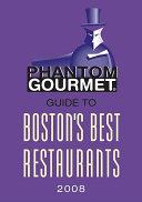 Phantom Gourmet Guide to Boston's Best Restaurants 2008