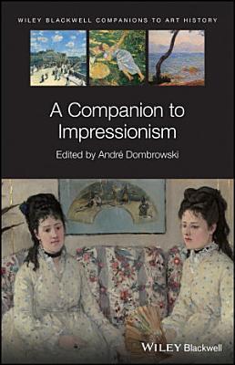 A Companion to Impressionism