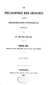 Die Philosophie der Griechen in ihrer geschichtlichen Entwicklung: Sokrates und die Sokratiker. Plato und die Alte Akademie. Theil 2, [Abt. 1]
