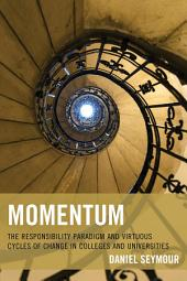 Momentum: The Responsibility Paradigm and Virtuous Cycles of Change in Colleges and Universities
