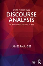Introducing Discourse Analysis: From Grammar to Society