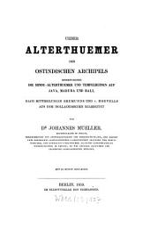 Ueber Alterthuemer des ostindischen Archipels insbesondere die Hindu-Alterthuemer und Tempelruinen auf Java, Madura und Bali ...
