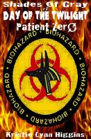 7 Shades of Gray  Day of the Twilight  Patient Zero PDF