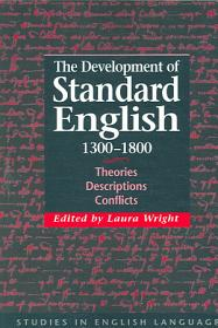 The Development of Standard English  1300 1800 PDF