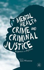 Mental Health, Crime and Criminal Justice