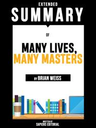 Extended Summary Of Many Lives, Many Masters - By Brian Weiss