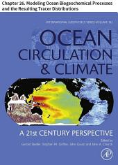 Ocean Circulation and Climate: Chapter 26. Modeling Ocean Biogeochemical Processes and the Resulting Tracer Distributions, Edition 2