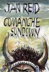 Comanche Sundown: A Novel