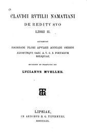 Claudii Rutilii Namatiani De reditu suo libri II.