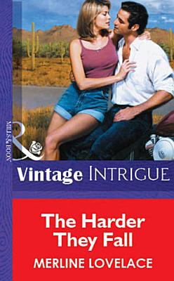 The Harder They Fall  Mills   Boon Vintage Intrigue  PDF