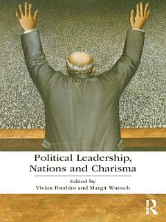 Political Leadership  Nations and Charisma Book