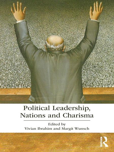 Political Leadership, Nations and Charisma