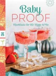 Baby Proof Mocktails For The Mom To Be Book PDF