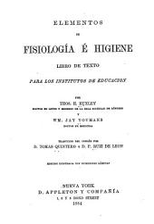 Elementos de Fisiología É Higiene: Libro de Texto Para Los Institutos de Educacion