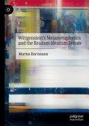 Wittgenstein   s Metametaphysics and the Realism Idealism Debate PDF