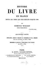 Histoire du livre en France depuis les temps les plus reculés jusqu'en 1789: Volume4
