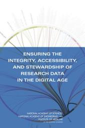 Ensuring the Integrity, Accessibility, and Stewardship of Research Data in the Digital Age