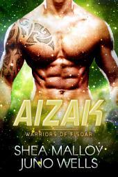 Aizak: Warriors of Fisoar: Sci-fi Alien BBW Romance