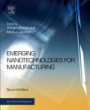 Emerging Nanotechnologies for Manufacturing