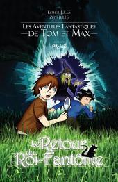 Les aventures fantastiques de Tom et Max : Le retour du roi-fantôme