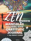 ZEN FUSION My Perfect Combo Mandalas Coloring Book + Gratitude Journal