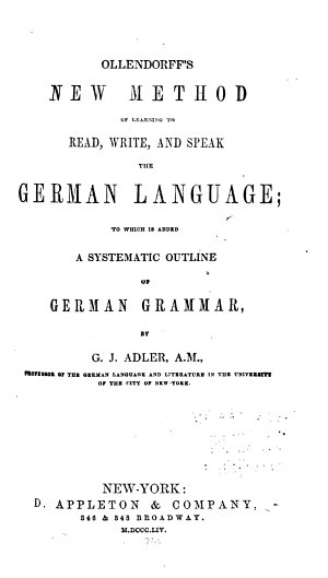 Ollendorff s New Method of Learning to Read  Write  and Speak the German Language