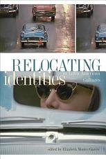 Relocating Identities in Latin American Cultures PDF