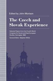 The Czech and Slovak Experience: Selected Papers from the Fourth World Congress for Soviet and East European Studies, Harrogate, 1990