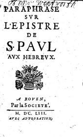 Paraphrase sur l'epistre de s. Paul aux Hebreux