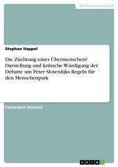 Die Züchtung eines Übermenschen? Darstellung und kritische Würdigung der Debatte um Peter Sloterdijks Regeln für den Menschenpark