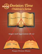 Decision Time Children's Series: Anger and Aggression (8-11)
