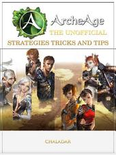 ArcheAge the Unofficial Strategies Tricks and Tips