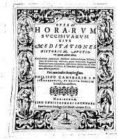 Operae horarum subcisivarum, sive meditationes historicae ...