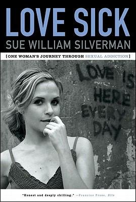 Love Sick  One Woman s Journey through Sexual Addiction