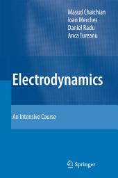 Electrodynamics: An Intensive Course