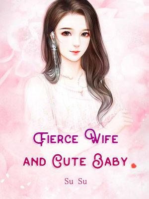 Fierce Wife and Cute Baby