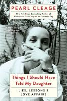 Things I Should Have Told My Daughter PDF