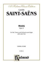 Mass, Opus 4: For SATB Solo, SATB Chorus/Choir, Orchestra and Organ with Latin Text (Choral Score)