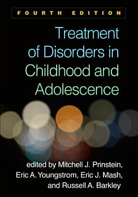 Treatment of Disorders in Childhood and Adolescence  Fourth Edition