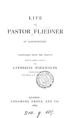 Life of pastor Fliedner  tr  by C  Winkworth PDF