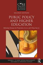 Public Policy and Higher Education: Reframing Strategies for Preparation, Access, and College Success, Edition 2