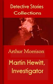 Martin Hewitt, Investigator: Mystery & Detective Collections